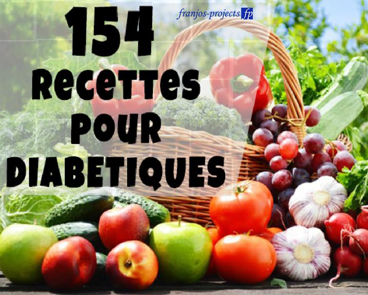 154 RECETTES FACILES POUR DIABÉTIQUES